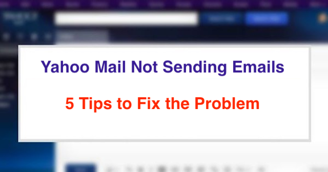 Fix Yahoo Mail Not Sending Emails Issue